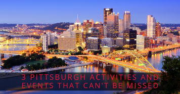 3 Pittsburgh Activities and Events That Can't Be Missed