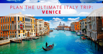 Plan The Ultimate Italy Trip: Venice